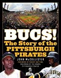 The Bucs!: The Story of the Pittsburgh Pirates
