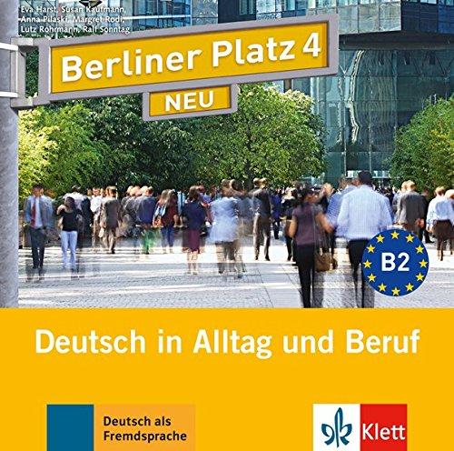 Berliner Platz 4 NEU: Deutsch in Alltag und Beruf. 2 Audio-CDs zum Lehrbuch (Berliner Platz NEU)