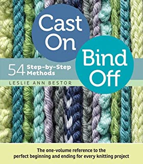 Cast On, Bind Off: 54 Step-by-Step Methods; Find the perfect start and finish for every knitting project (1603427244) | Amazon Products