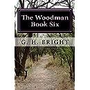 The Woodman Book Six: Hell Hath No Fury (6 1)