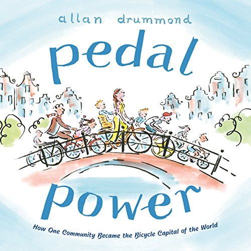 Pedal Power: How One Community Became the Bicycle Capital of the World (Juvenile Pedals)