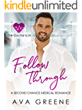 FOLLOW THROUGH: A Second Chance Medical Romance (The Doctor Is In Book 2)