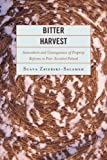 Bitter Harvest : Antecedents and Consequences of Property Reforms in Post-Socialist Poland, Zbierski-Salameh, Suava, 0739165143