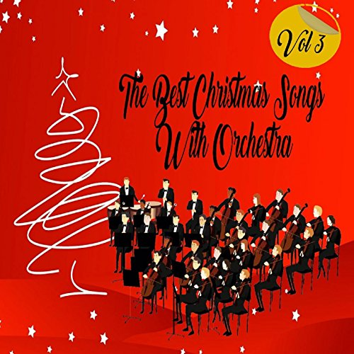 the best christmas songs with orchestra vol 3 - The Best Christmas Songs