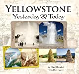 Yellowstone Yesterday and Today, Horsted, Paul, 0971805369