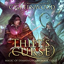 Thief's Curse: Magic of Dimmingwood Audiobook by C. Greenwood Narrated by Kevin T. Collins