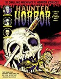 Haunted Horror: Comics Your Mother Warned You About!: (Volume 2) (Chilling Archives of Horror Comics!) (Haunted Horror Hc)