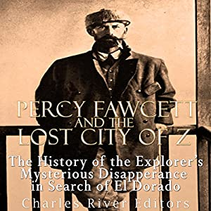 Percy Fawcett and the Lost City of Z Audiobook