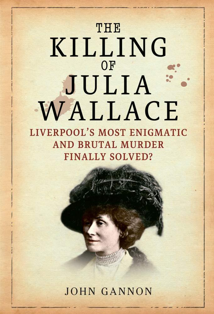 2fde7cd08 The Killing of Julia Wallace  Amazon.co.uk  John Gannon ...
