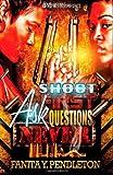 Shoot First, Ask Questions Never, Fanita Pendleton, 1484090535