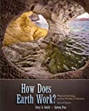 How Does Earth Work? : Physical Geology and the Process of Science, Smith and Smith, Gary, 0321643992