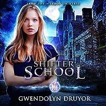 Shifter School: A Wyrdos Universe Novel Audiobook by Gwendolyn Druyor Narrated by Gwendolyn Druyor