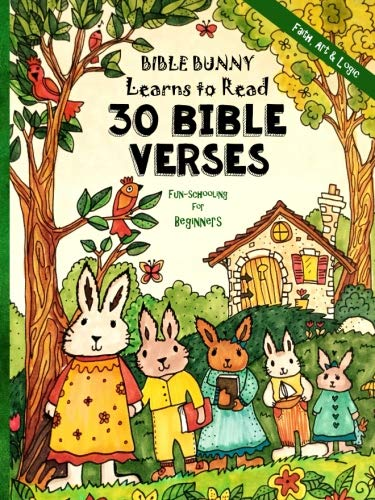 Fun-Schooling for Beginners - Bible Bunny Learns to Read: 30 Bible Verses - Read, Write and Spell - Ages 6 - 9 (Homeschooling with Faith, Art & Logic) (Best Way To Memorize Bible Verses)
