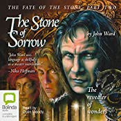 The Stone of Sorrow: The Fate of the Stone, Part Two | John Ward