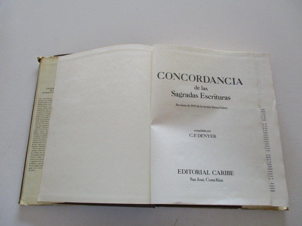 Concordancia de las Sagradas Escrituras. Revisión de 1960 de la versión Reina-Valera.: Amazon.es: C. P. DENYER (COMP.): Libros