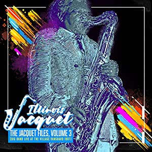 The Jacquet Files, Volume 3 Big Band Live At The Village Vanguard 1987