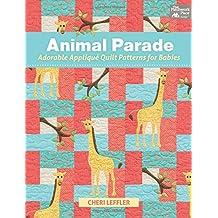 Animal Parade: Adorable Appliqué Quilt Patterns for Babies