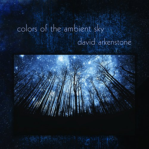 Colors Of The Ambient Sky By David Arkenstone On Amazon Music