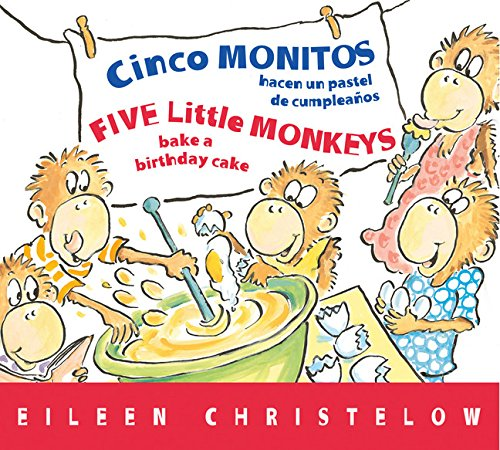 Cinco monitos hacen un pastel de cumpleanos / Five Little Monkeys Bake a Birthday Cake (A Five Little Monkeys Story) (Spanish and English Edition)