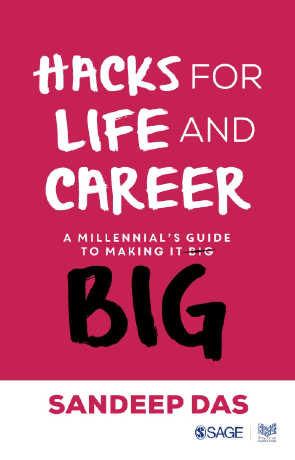 Hacks for Life and Career: A Millennial's Guide to Making It Big
