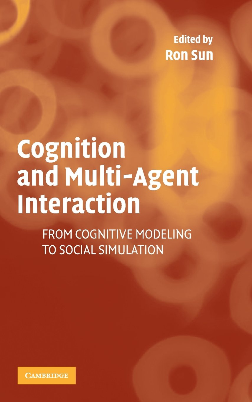 From Cognitive Modeling to Social Simulation Cognition and Multi-Agent Interaction