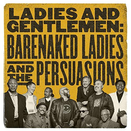 Barenaked Ladies - Ladies & Gentlemen: Barenaked Ladies & Persuasions - Zortam Music