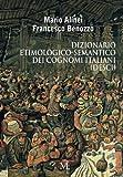 img - for Dizionario etimologico-semantico dei cognomi italiani (DESCI) (Italian Edition) book / textbook / text book