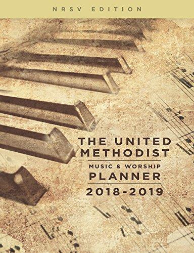 The United Methodist Music & Worship Planner 2018-2019 NRSV Edition