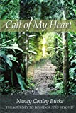 Call of My Heart, Nancy Conley Burke, 1434305627