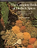img - for Complete Book of Herbs & Spices: An illustrated guide to growing and using aromatic, cosmetic, culinary, and medicinal plants book / textbook / text book