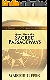 Open Secrets: Sacred Passageways