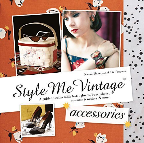 [Style Me Vintage: Accessories: A guide to collectable hats, gloves, bags, shoes, costume jewellery & more] (Collectible Vintage Costumes Jewellery)