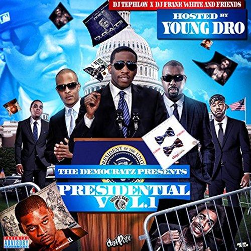 The Democratz Present's Presid...