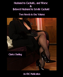 Husband to Cuckold... and Worse & Wifely Control - Two-Books-in-One-Volume