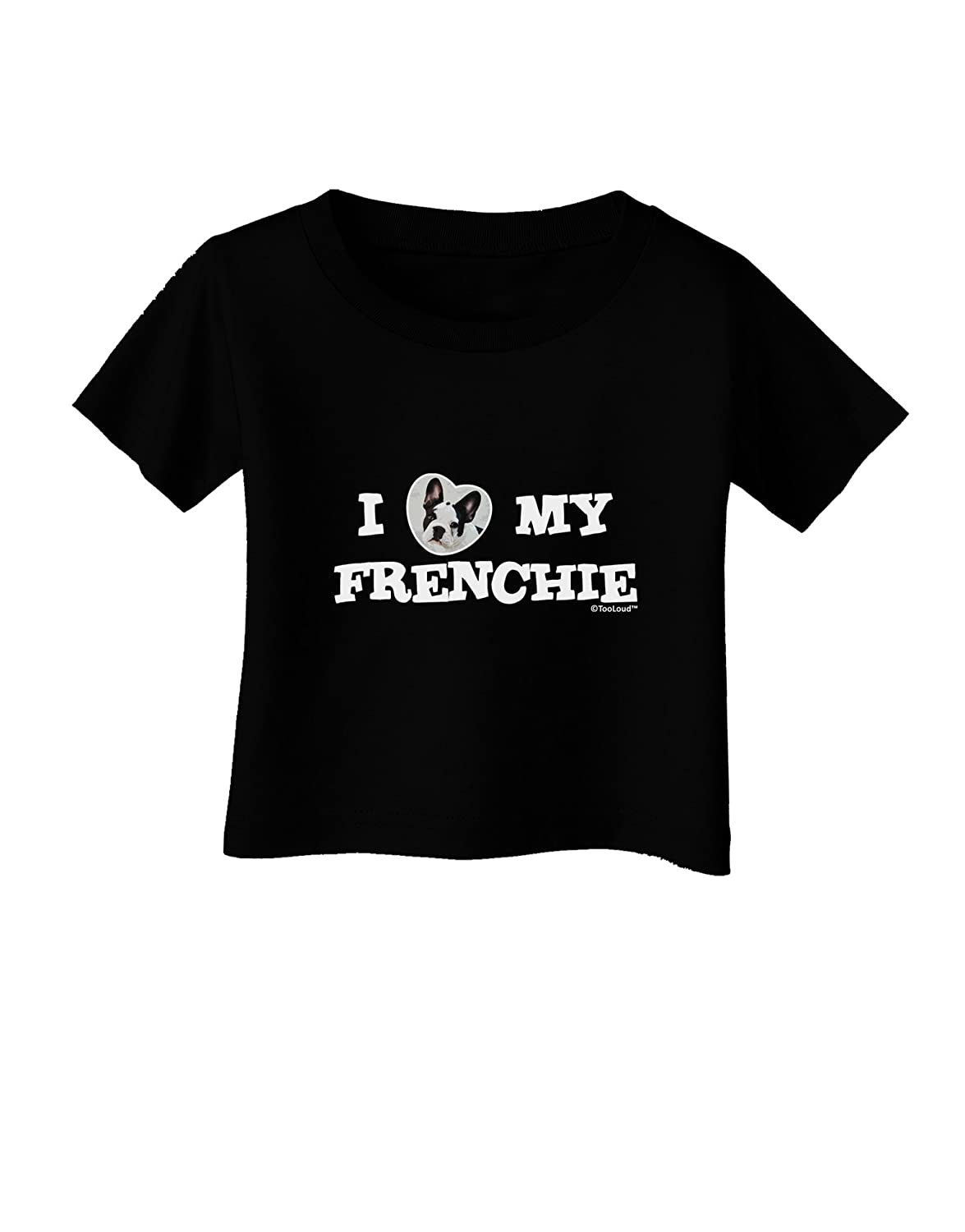 TooLoud I Heart My Frenchie Infant T-Shirt Dark