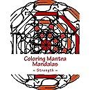 Coloring Mantra Mandalas - Strength (Volume 1)