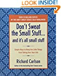 Don't Sweat the Small Stuff . . . and...