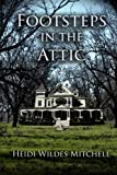Footsteps in the Attic, Heidi Mitchell, 147933944X