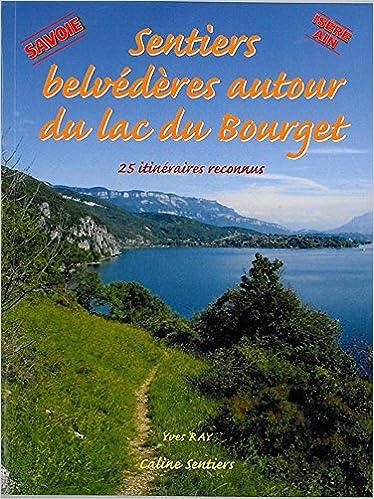 En ligne SENTIERS ET BELVEDERES AUTOUR DU LAC DU BOURGET pdf, epub ebook