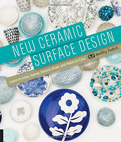 new-ceramic-surface-design-learn-to-inlay-stamp-stencil-draw-and-paint-on-clay
