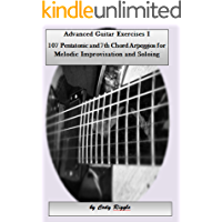 Advanced Guitar Exercises I 107 Pentatonic and 7th Chord Arpeggios for Melodic Improvisation and Soloing book cover