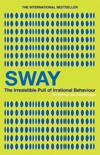 Sway: The Irresistible Pull of Irrational Behaviour by Brafman, Ori, Brafman, Rom Uncorrected Proof Co Edition (2009)