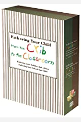 Fathering Your Child from the Crib to the Classroom: Fathering Your Toddler / School-Age Child Paperback