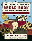: The Laurel's Kitchen Bread Book: A Guide to Whole-Grain Breadmaking