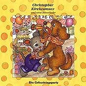 Die Geburtstagsparty (Christopher Kirchenmaus und seine Mäuselieder 16) | Ruthild Wilson