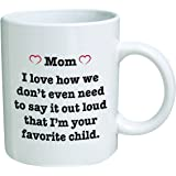 Pink-heart MOM best funny gift - 11OZ Coffee Mug - I love how we don't have to say it out loud that I'm your favorite child - Perfect for birthday, dad, mom, present for papa or mama.