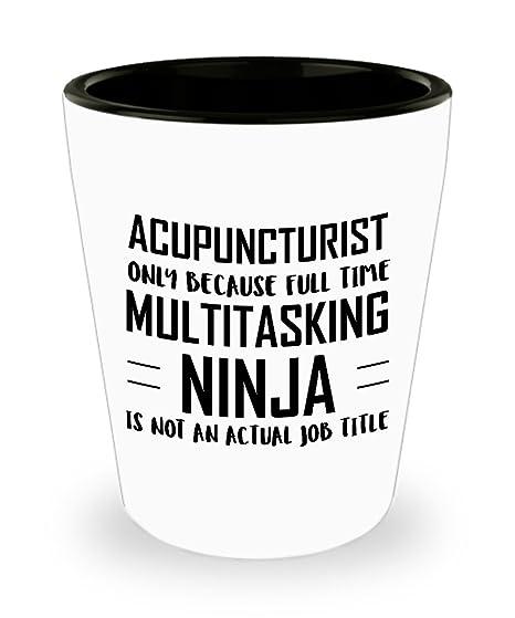 Amazon.com | Acupuncturist Shot Glass- Full Time ...