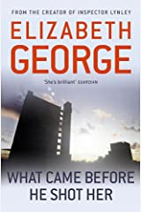 What Came Before He Shot Her (Inspector Lynley Mysteries 14) Paperback