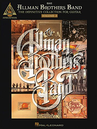 The Allman Brothers Band: The Definitive Collection for Guitar, Vol. 3