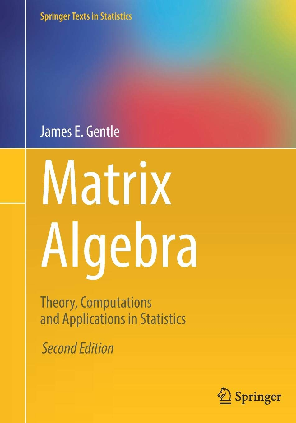 Matrix Algebra  Theory Computations And Applications In Statistics  Springer Texts In Statistics